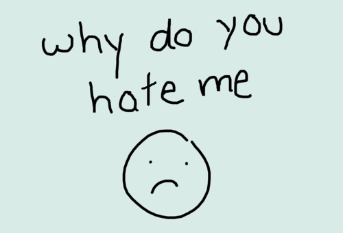 why_do_you_hate_me